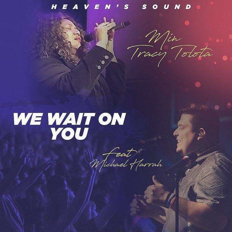 Music: We Wait on You – Min Tracy Tolota | @MinisterTracy