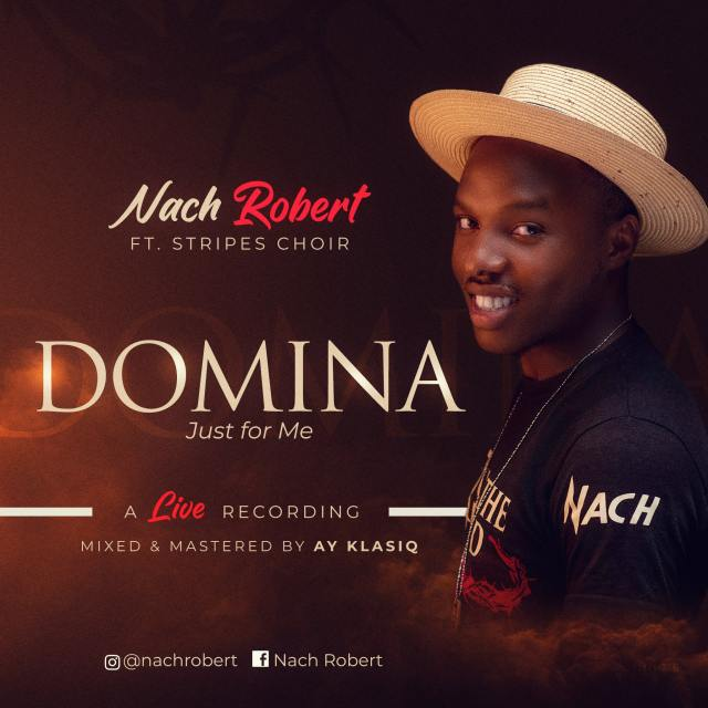 Download Music: Domina (Just For Me) – Nach Robert