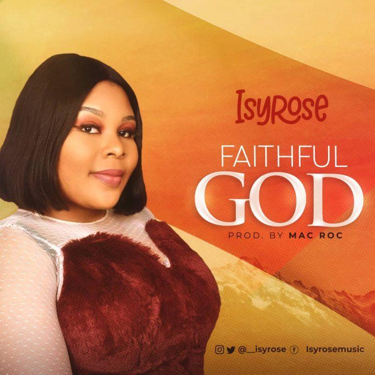 #247Music: Faithful God By Isyrose | @Isyrose2