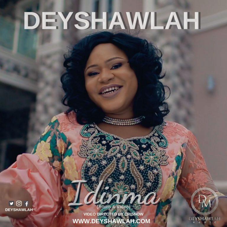 #247Music: Idinma (God Is Good) By Deyshawlah – | @Deyshawlah