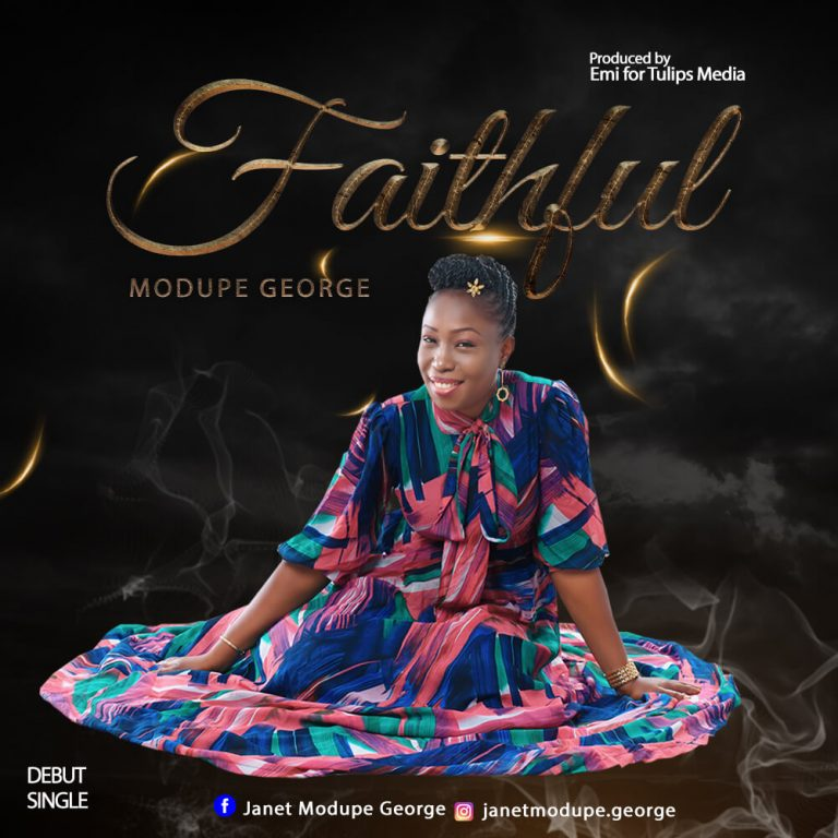 #247Music: Faithful By Modupe George