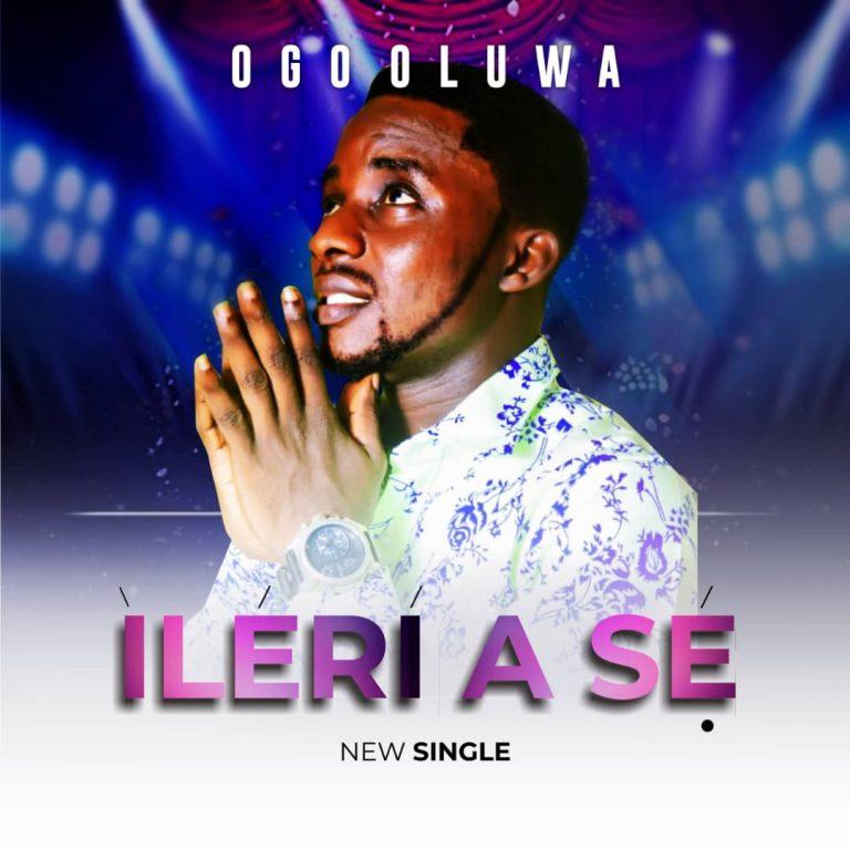 #247Music: Ileri A Se by Segun Abati (Ogo Oluwa)