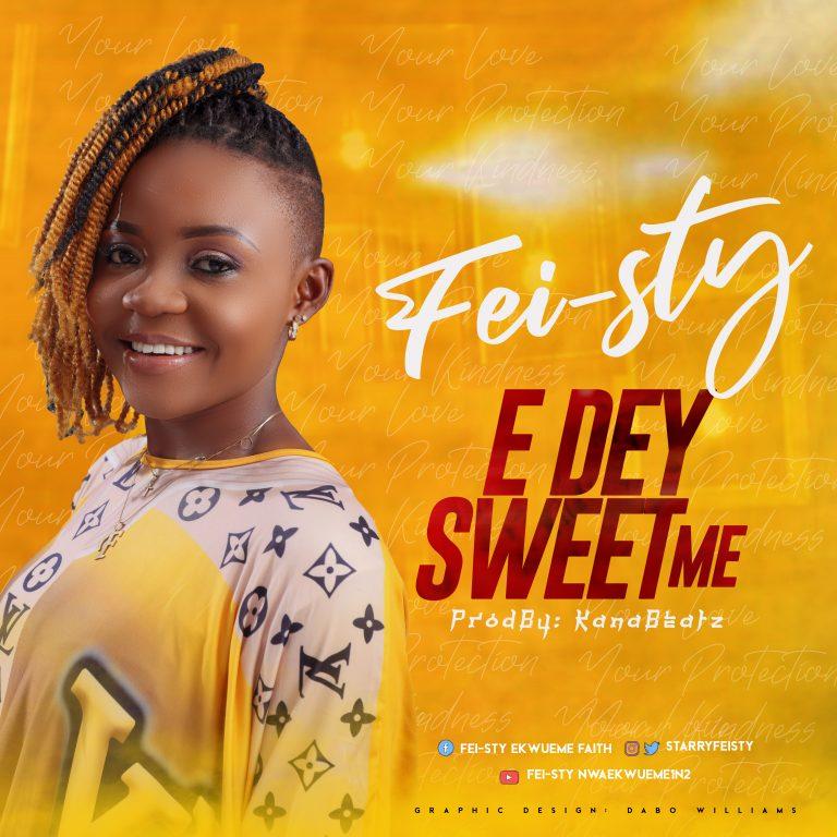 #247Gvibes: Fei-sty By E Dey Sweet Me