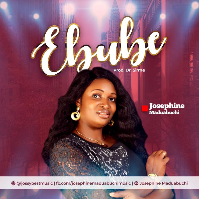 #247Music: Ebube By Josephine Maduabuchi