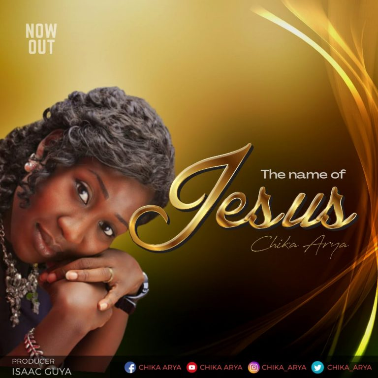 Music: The Name Of Jesus BY Chika Arya
