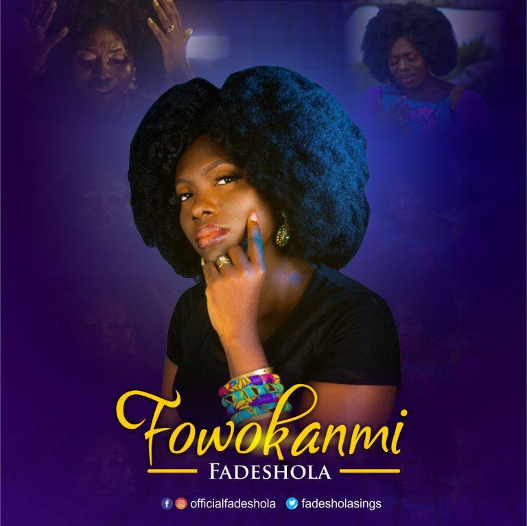 Music Video: Fowokanmi By Fadeshola @Fadesholasings