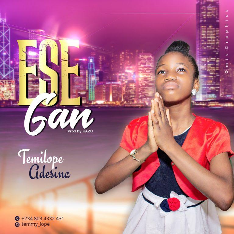 [Audio + Video]: Ese Gan By Temilope Adesina