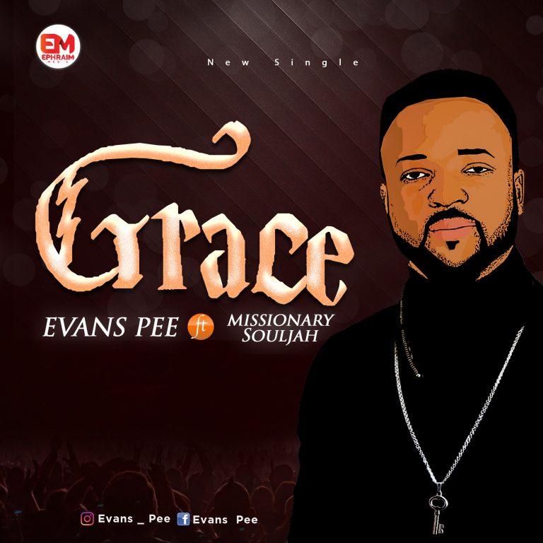 [Music]: Grace By Evans Pee ft missionary Souljah   @Evans_pee