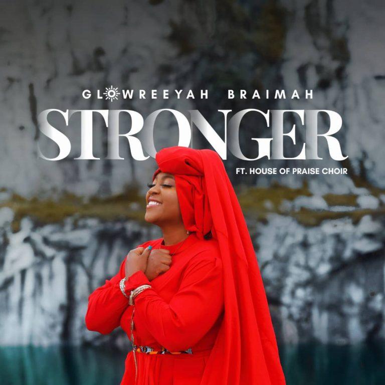 [Music]: Stronger – Glowreeyah ft. House of Praise Choir
