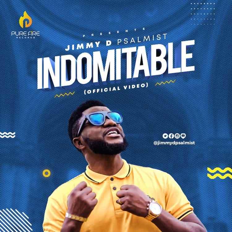 [Music Video]: Indomitable – Jimmy D Psalmist | @jimmydpsalmist