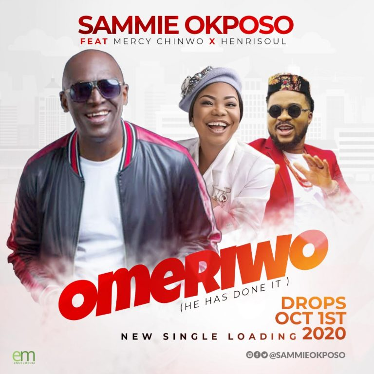 """Sammie Okposo Announces Forthcoming Single """"Omeriwo"""" Featuring Mercy Chinwo & Henrisoul"""