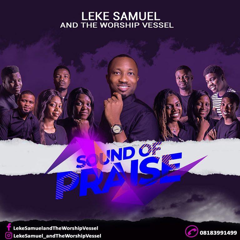 [Music Video]: Sound Of Praise – Leke Samuel And The Worship Vessel
