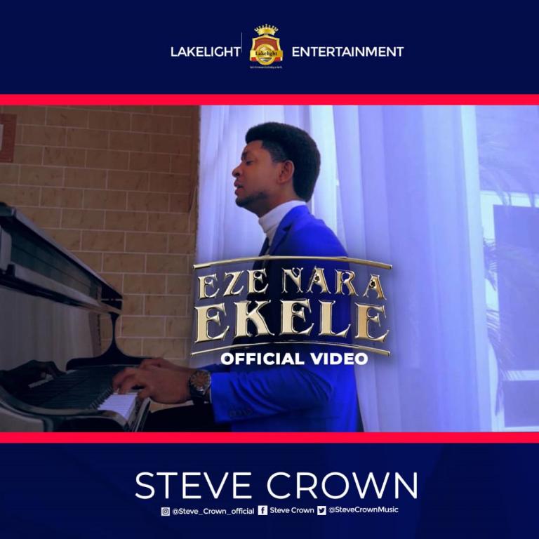 [Audio + Video]: Eze Nara Ekele By Steve Crown | @SteveCrownMusic