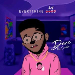 [Music]: Everything Lit – Dare theCreator | @Dare_thecreator