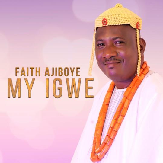 Music + Video]: My Igwe – Faith Ajiboye | @FaithAjiboye