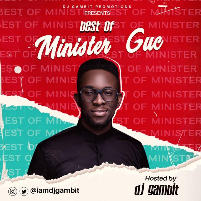 [Mixtape]: Best Of Minister GUC – DJ Gambit