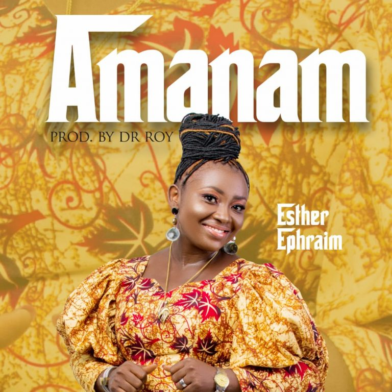 Download Music: Amanam – Esther Ephraim   @iamEstherE