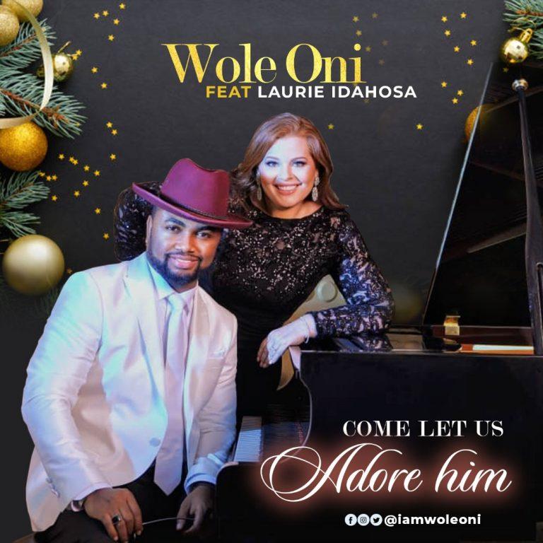 Come Let Us Adore Him – Amb. Wole Oni Ft. Laurie Idahosa    @iamwoleoni @idahosalaurie