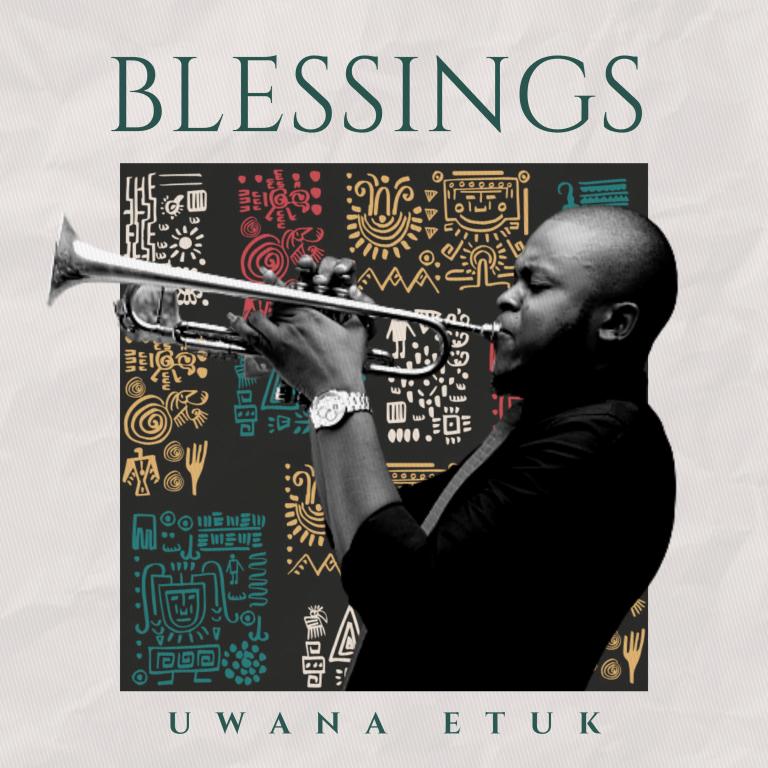 Music: Blessings – Uwana Etuk   @UwanaEtuk