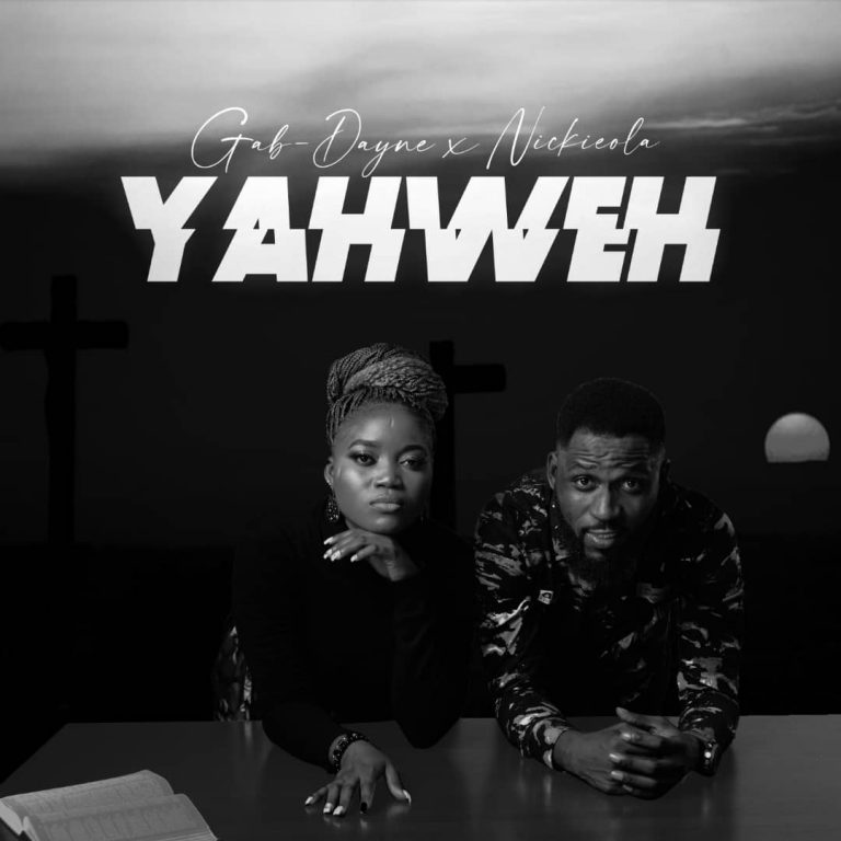 [Music]: YAHWEH – Gab Dayne ft Nickieola