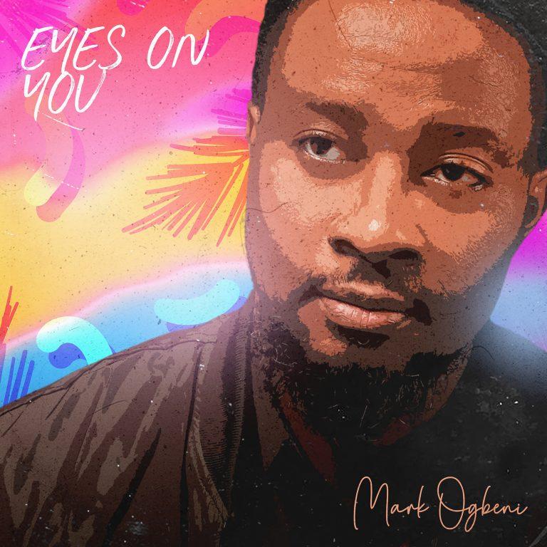 "Media Personality & Producer, Mark Ogbeni Makes Bold Debut With ""Eyes On You"" | @markogbeni"