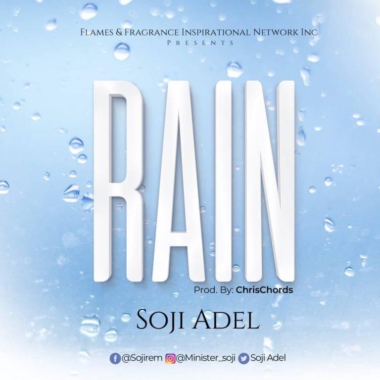 Rain – Soji Adel Ft. Tejumola Adel & Chinanu Onuohav
