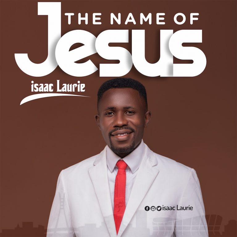 [Music]: The Name of Jesus – Isaac Laurie | @IsaacLaurie2