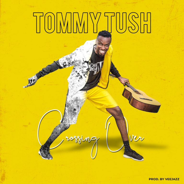 Download Music: Cross Over – Tommy Tush | @tommytush