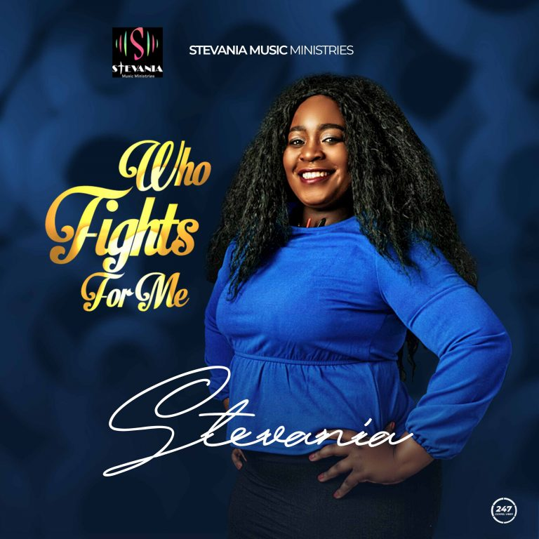 Download Music: Who Fights For Me By Stevania   @MusicStevania