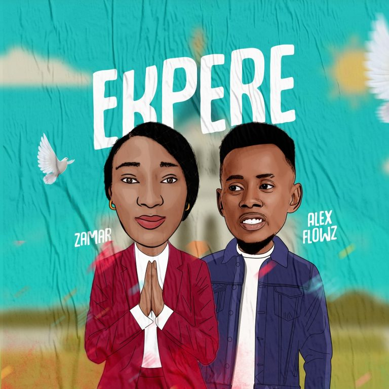 Audio + Lyrics: Ekpere – Zamar ft Alex Flowz   @official_zamar