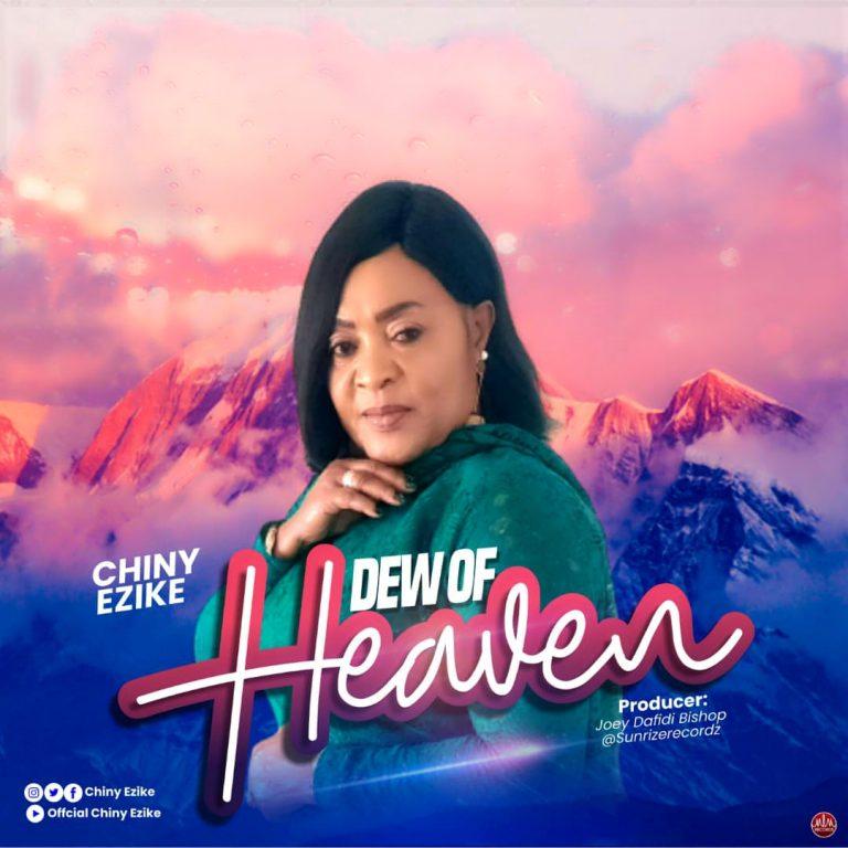 Music + Lyric Video: Dew of Heaven – Chiny Ezike   @ChinyEzike
