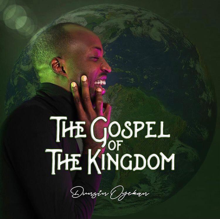 Album: The Gospel Of The Kingdom – Dunsin Oyekan