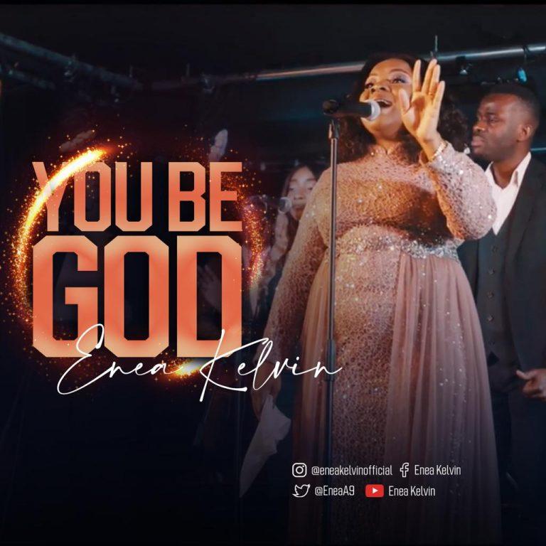 Video: You be God – Enea Kelvin   @EneaA9