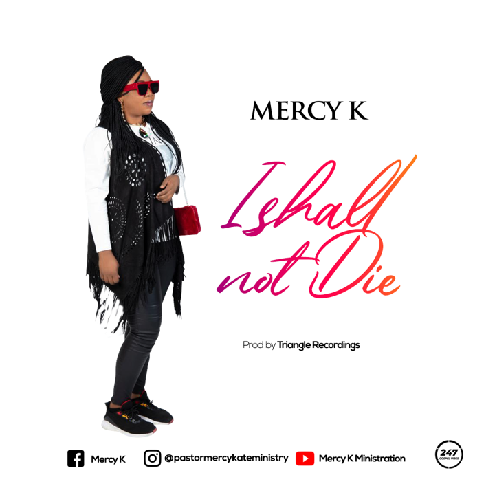 Download Music: I Shall Not Die – Mercy K