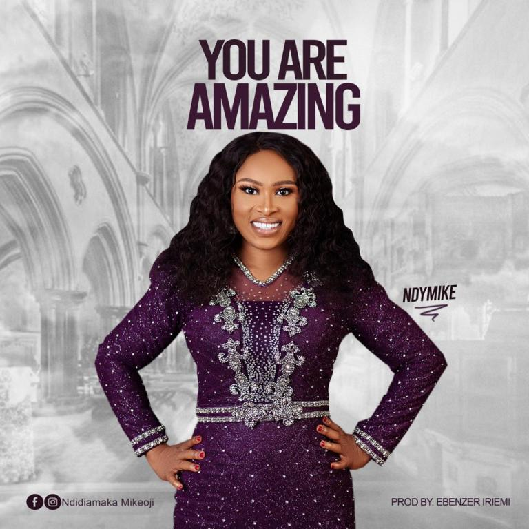 Download Music: You Are Amazing – Ndymike
