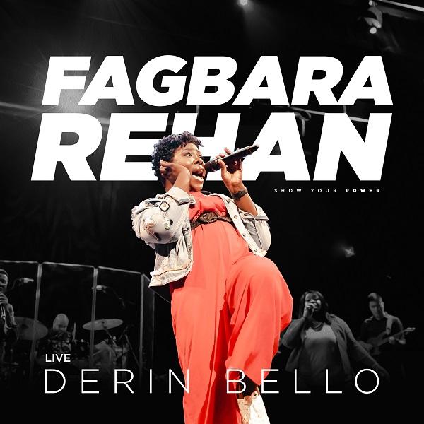Download 'Fagbara Rehan' (Show Your Power) By Derin Bello   @DerinBello
