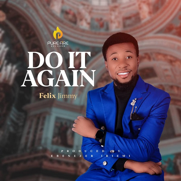 Music + Video: Do It Again – Felix Jimmy