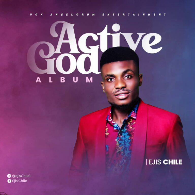 [Music]: Active God Album – Ejis Chile   @ejischile11