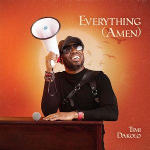 Audio + Video: Everything (Amen) – Timi Dakolo