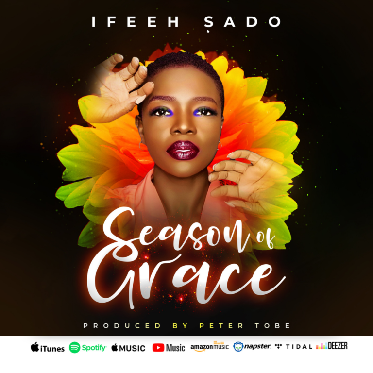 Music: Season Of Grace – Ifeeh Sado  | @ifeehsado