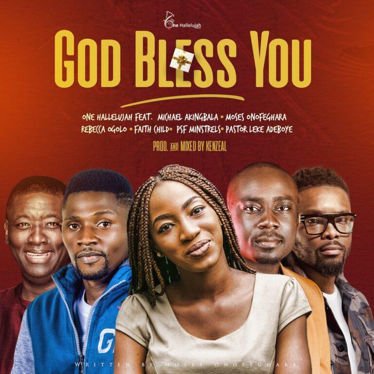 God Bless You – One Halleluyah ft. Michael Akingbala, Moses Onofeghara, Rebecca Ogolo, Faith Child, PSF Minstrels & Pastor Leke Adeboye