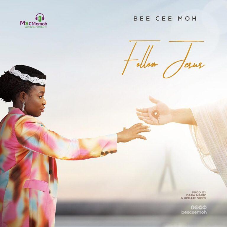 "Bee Cee Moh Releases New Single & Video ""FOLLOW JESUS"" | @Beeceemoh @BoomplayMusic"