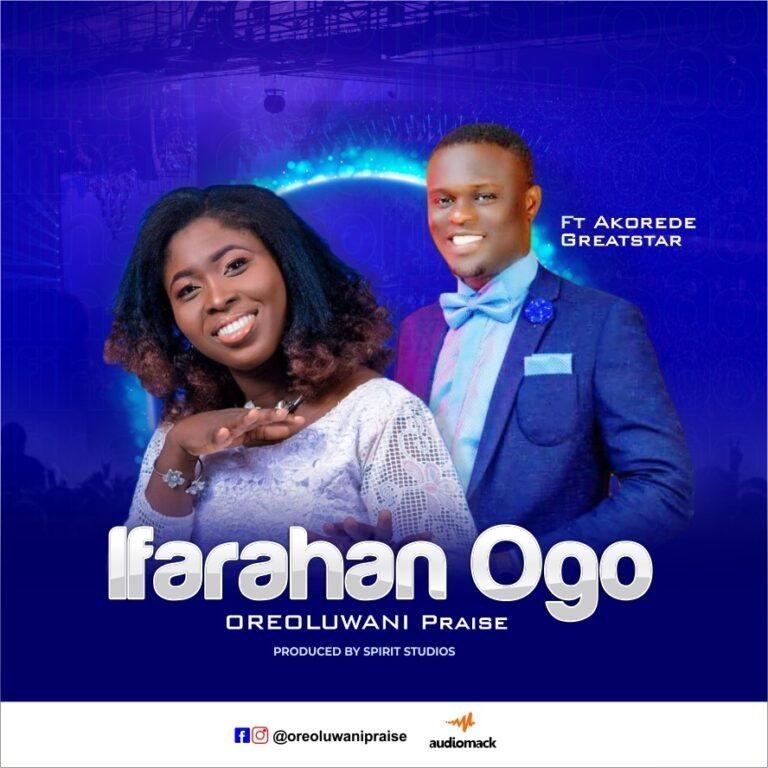 Music: Ifarahan Ogo – Oreoluwani Praise ft. Akorede Greatstar