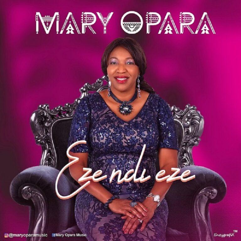 Music Video: Eze Ndi Eze – Mary Opara