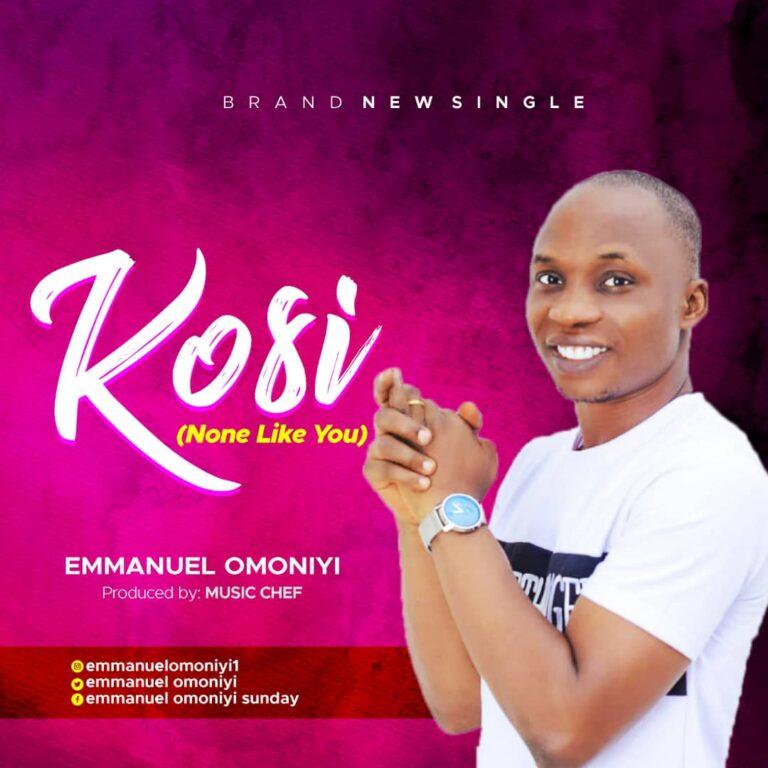 Emmanuel Omoniyi Debut with a Single Titled Kosi | @iamemmyson