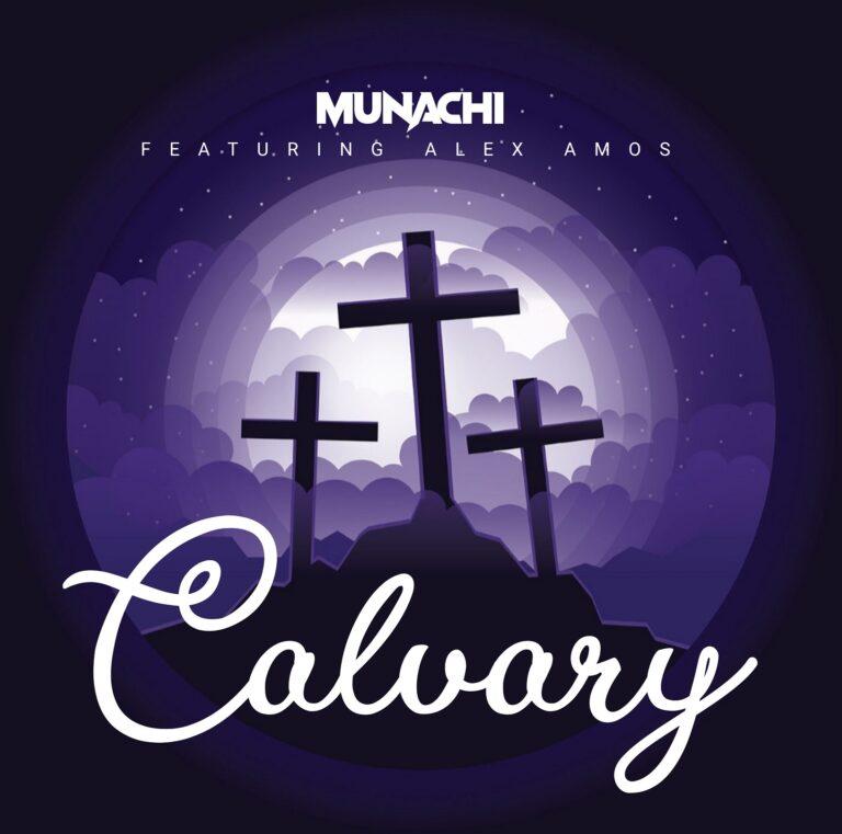 New Music: Munachi – Calvary (Featuring Alex Amos)