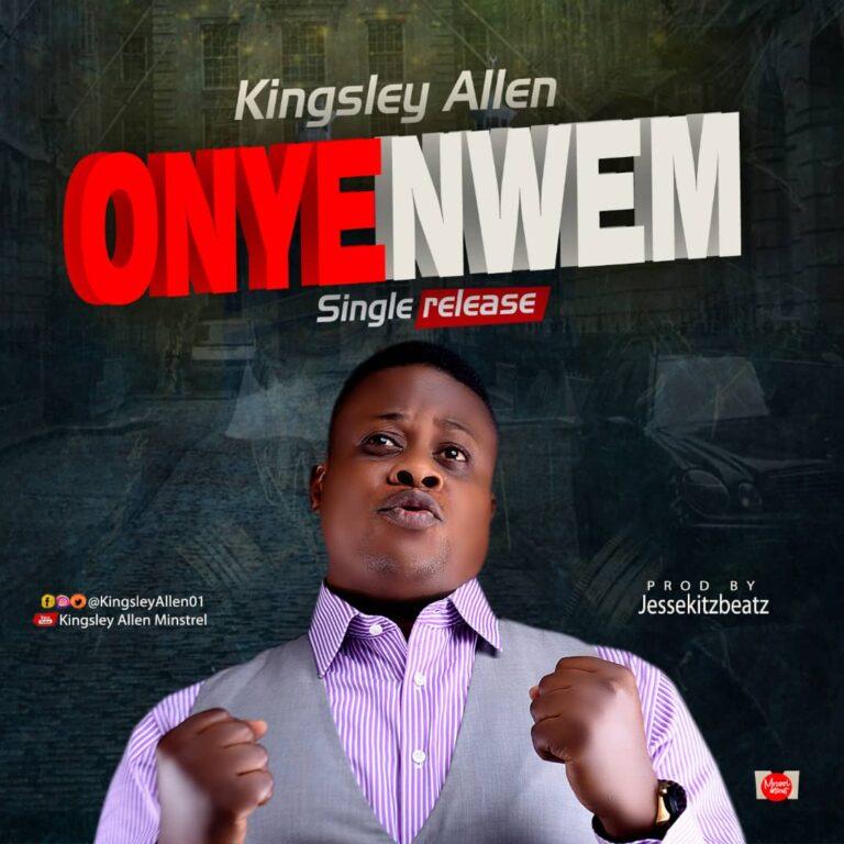 Music: Onyenwem – Kingsley Allen | @kingsleyallen01