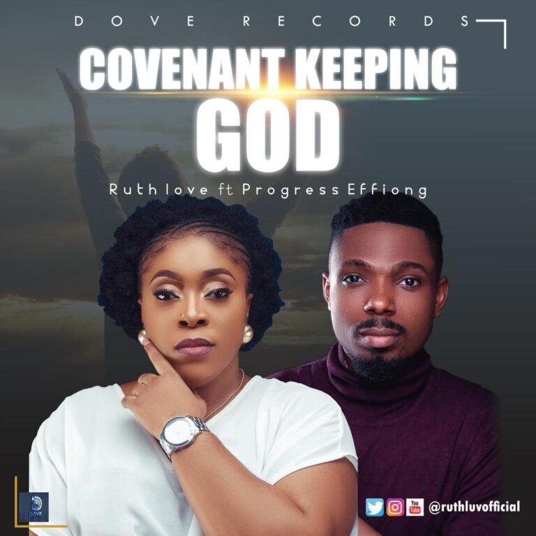 "Ruth Love Drops a New Song, ''Covenant Keeping God"" Ft. Progress Effiong"