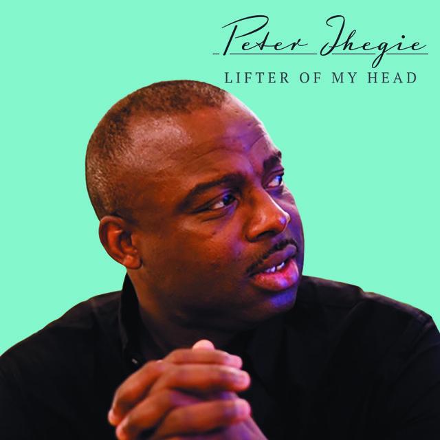Music + Video: Lifter Of My Head – Peter Ihegie | @peterihegie