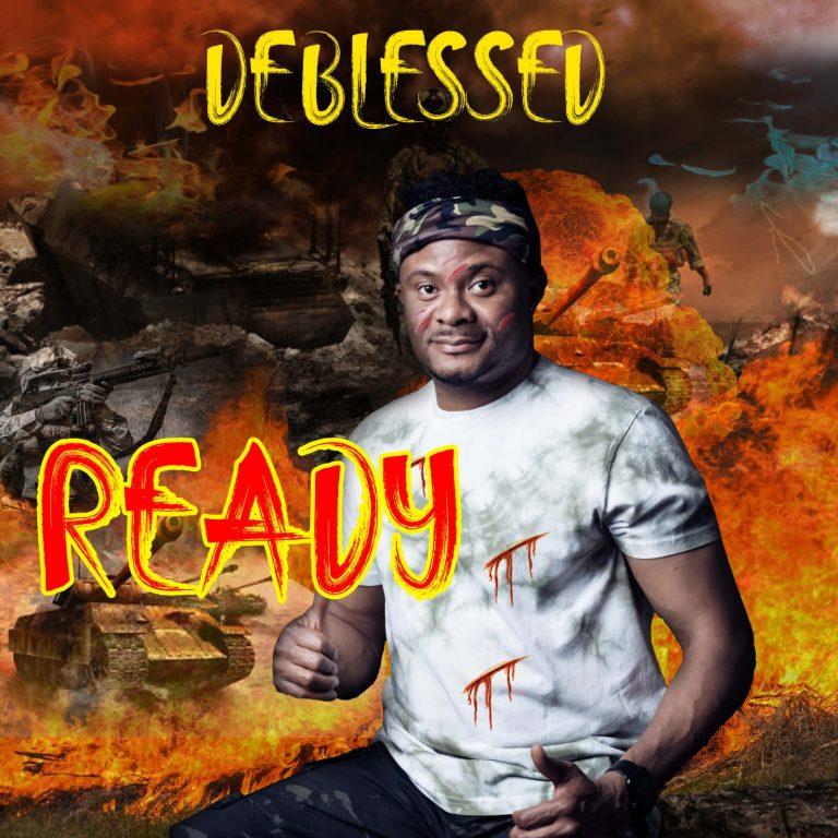 Music: Ready – Deblessed  | @deharmless